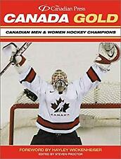 Canada Gold : Canadian Men and Women Hockey Champions by Proctor, Steven
