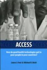Access: How Do Good Health Technologies Get to Poor People in Poor Countries? (