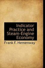 Indicator Practice And Steam-Engine Economy: By Frank F. Hemenway
