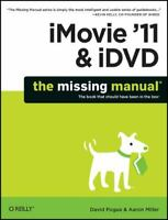 iMovie '11 & iDVD: The Missing Manual [Missing Manuals] [ Pogue, David ] Used -