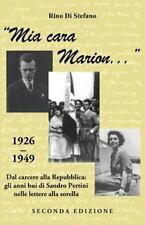 Mia Cara Marion... : 1926-1949. Dal Carcere Alla Repubblica: gli Anni Bui Di...
