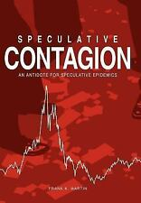 Speculative Contagion: An Antidote for Speculative Epidemics: By Frank K Martin