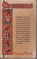 AUSTRALIAN FICTION / HC- DJ , COBBERS by THOMAS WOOD pbl 1939