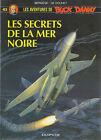 BD Buck Danny - N° 45 - Les secrets de la mer noire- EO 1994 TBE - Bergèse