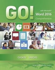 GO! for Office 2016: GO! with Microsoft Word 2016 Comprehensive by Alicia Vargas