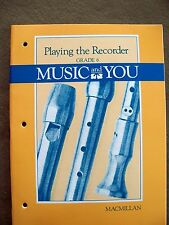 Music & You: Grade 6 Playing the Recorder (1990, Teacher's Edition)