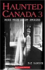 Haunted Canada 3 : More True Ghost Stories