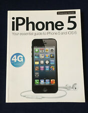 iPhone 'Essential Series' Guide to Iphone 5 & iOS 6,  2012 Printed In UK