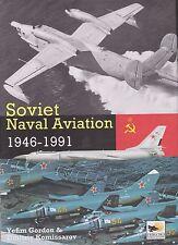 Soviet Naval Aviation: 1946-1991 by Yefim Gordon (Yak-38 Forger, Beriev)