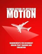 Simulator Platform Motion Requirements for Recurrent Airline Pilot Training...