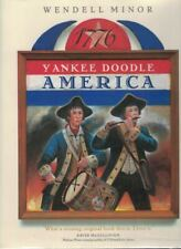 Wendell MINOR / Yankee Doodle America The Spirit of 1776 from A to Z 1st ed 2006
