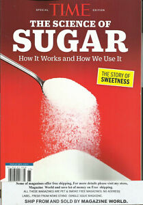 TIME MAGAZINE, THE SCIENCE  OF SUGAR  HOW IT WORKS & HOW WE USE IT  SPECIAL 2021