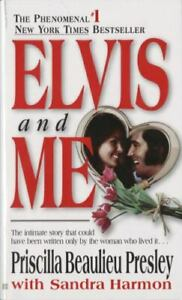 Elvis and Me: The True Story of the Love Between Priscilla Presley and the...
