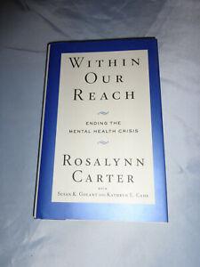 Within Our Reach Mental Health Crisis Rosalynn Carter SIGNED 1st/1st 2010 HCDJ