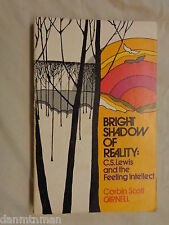 Bright Shadow of Reality C. S. Lewis and the Feeling Intellect by Corbin Carnell