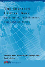 The European Central Bank: Credibility, Transparency, and Centralization: Centra