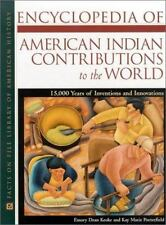 Encyclopedia of American Indian Contributions to the World: 15,000 Years of Inve