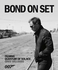 Bond on Set: Filming Quantum of Solace by Williams Greg
