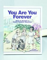 YOU ARE YOU FOREVER by Jo Anne Bettenhausen - Life After Death - NEW children's