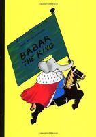 Babar the King (Babar Books (Random House)) by Jean De Brunhoff