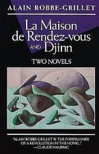 NEW La Maison de Rendez-Vous and Djinn: Two Novels (Robbe-Grillet, Alain)