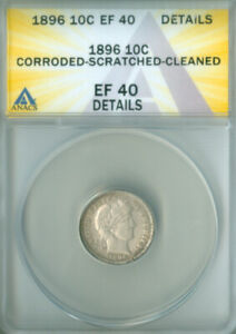 1896 BARBER SILVER DIME ANACS EF-40 DETAILS FREE S/H (2126637)