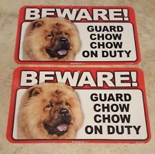 BEWARE Guard Dog on Duty Sign - Chow Chow Plastic Sign Lot of 2