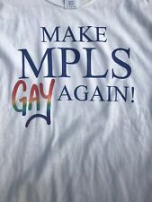 Make Minneapolis Gay Again Shirt PRIDE Anti Trump