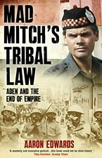 Mad Mitch's Tribal Law: Aden and the End of Empire, Edwards 9781780577005 New*>