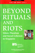 Beyond Rituals&Riots Ethnic Pluralism&Social Cohesion in S'pore-Lai Ah Eng (ed)
