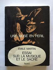 UNE MUSE EN PERIL ESSAI MUSIQUE ET SACRE 1968 EMILE MARTIN DEDICACE