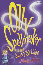 Olly Spellmaker and the Sulky Smudge, New, Price, Susan Book