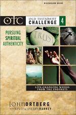 Old Testament Challenge Volume 4: Pursuing Spiritual Authenticity Discussion Gui