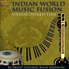 Indian World Music Fusion: Undiscovered Time * by Re-Orient/Baluji Shrivastav...