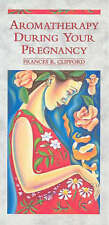 Aromatherapy During Your Pregnancy, Frances R Clifford Clifford   Paperback Book
