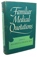 Maurice B. Strauss FAMILIAR MEDICAL QUOTATIONS  1st Edition 1st Printing