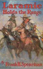 Laramie Holds the Range by Frank H. Spearman (1996, Hardcover, Reprint)
