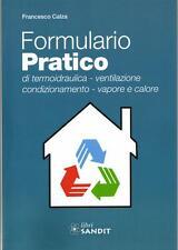 FORMULARIO PRATICO DI TERMOIDRAULICA POMPE VENTILAZIONE CONDIZIONAMENTO CALORE