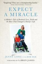 Expect a Miracle: A Mother's Tale of Brotherly Love, Faith and the Race That...