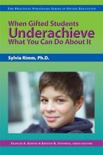 When Gifted Students Underachieve: What You Can Do About It (The Practical Strat