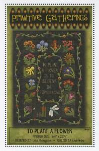 To Plant a Flower Garden Wool Applique Primitive Gatherings Quilt Pattern