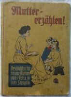 MUTTER ERZÄHLEN 50 GESCHICHTEN VON FELIX VON STENGLIN um 1910