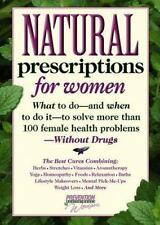 Natural Prescriptions for Women: What to Do-- And When to Do It-- To Solve More