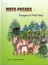 MATU-POSAKA : Paragon of Filial Piety by G K Ananda Kumarasiri - Buddhism
