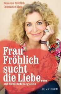 Frau Fröhlich sucht die Liebe ... und bleibt nicht lang allein  UNGELESEN
