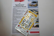 DECALS 1/43 OPEL VAUXHALL ASTRA MULLER TROPHEE ANDROS 1999 RALLYE WRC RALLY