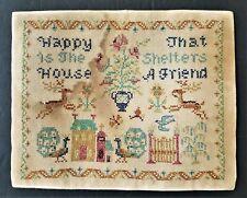 vintage SAMPLER cross stitch HAPPY HOUSE SHELTERS FRIEND primitive art