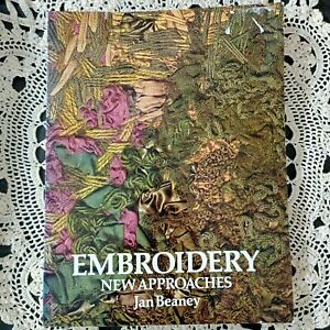 EMBROIDERY NEW APPROACHES Jan Beaney SOFTCOVER