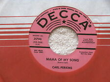 CARL PERKINS~MAMA OF MY SONG~ONE OF THESE DAYS~RARE PROMO~DECCA~ ROCKABILLY 45