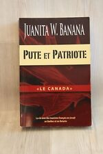 "Pute et patriote ""Le Canada"" - Juanita W. Banana - Livre grand format - Occasion"